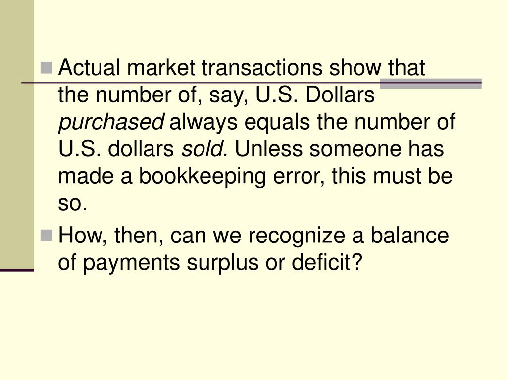 Actual market transactions show that the number of, say, U.S. Dollars