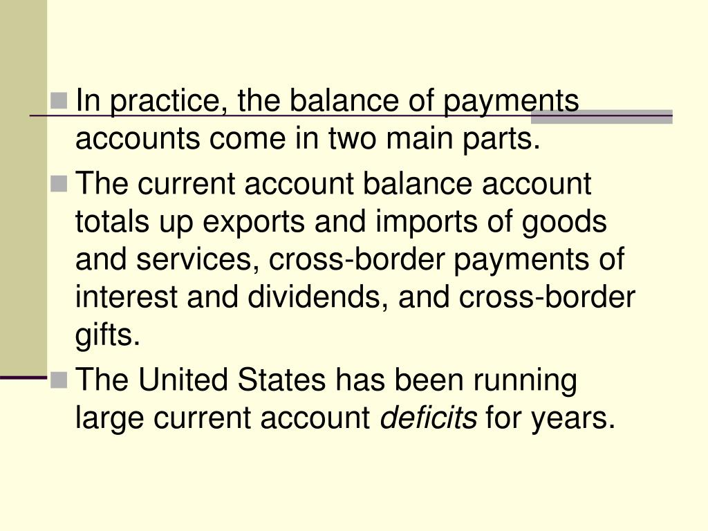 In practice, the balance of payments accounts come in two main parts.
