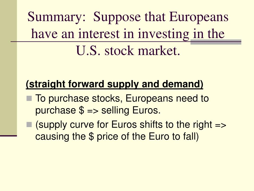 Summary:  Suppose that Europeans have an interest in investing in the U.S. stock market.