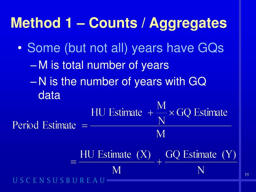 Method 1 – Counts / Aggregates