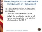 determining the maximum allowable contribution to an hsa account19