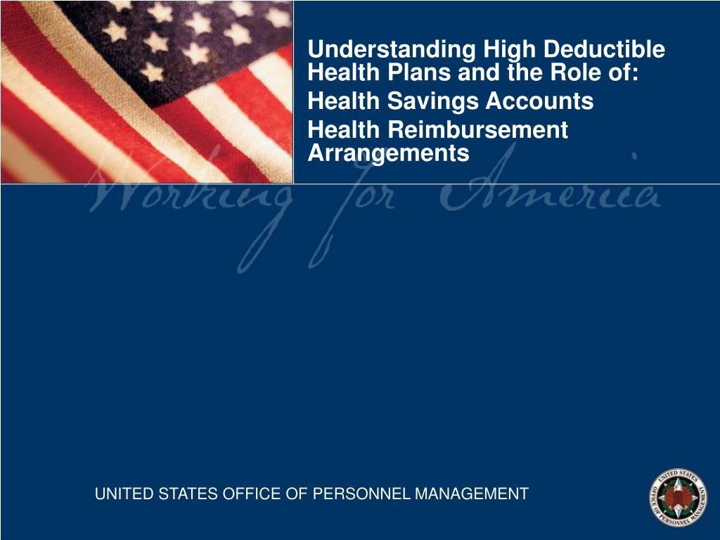 Understanding High Deductible Health Plans and the Role of: