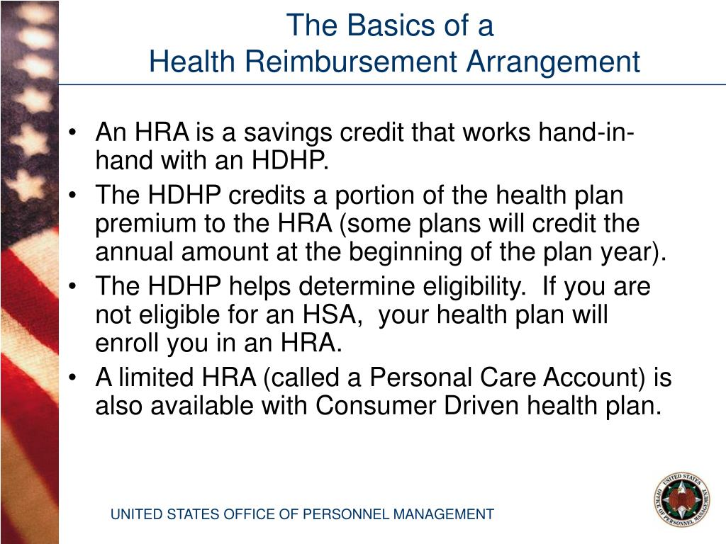 An HRA is a savings credit that works hand-in-hand with an HDHP.