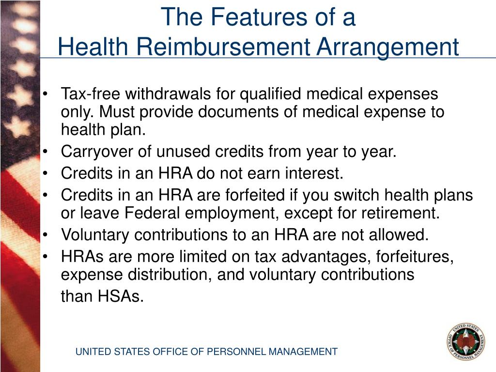 Tax-free withdrawals for qualified medical expenses     only. Must provide documents of medical expense to health plan.