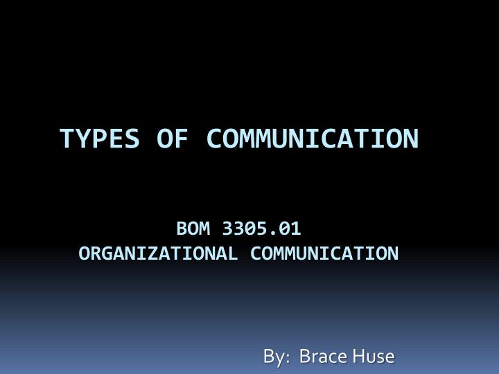 Types of communication bom 3305 01 organizational communication