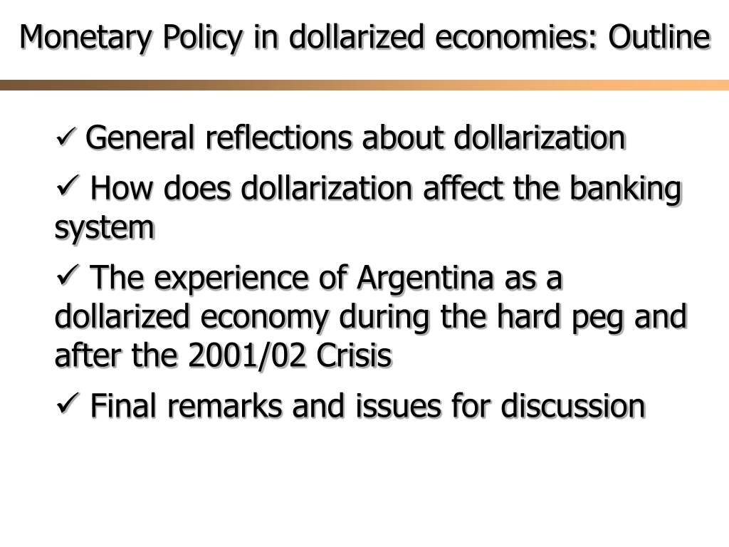 Monetary Policy in dollarized economies: Outline
