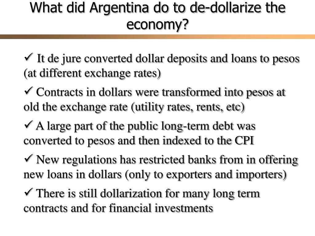 What did Argentina do to de-dollarize the economy?