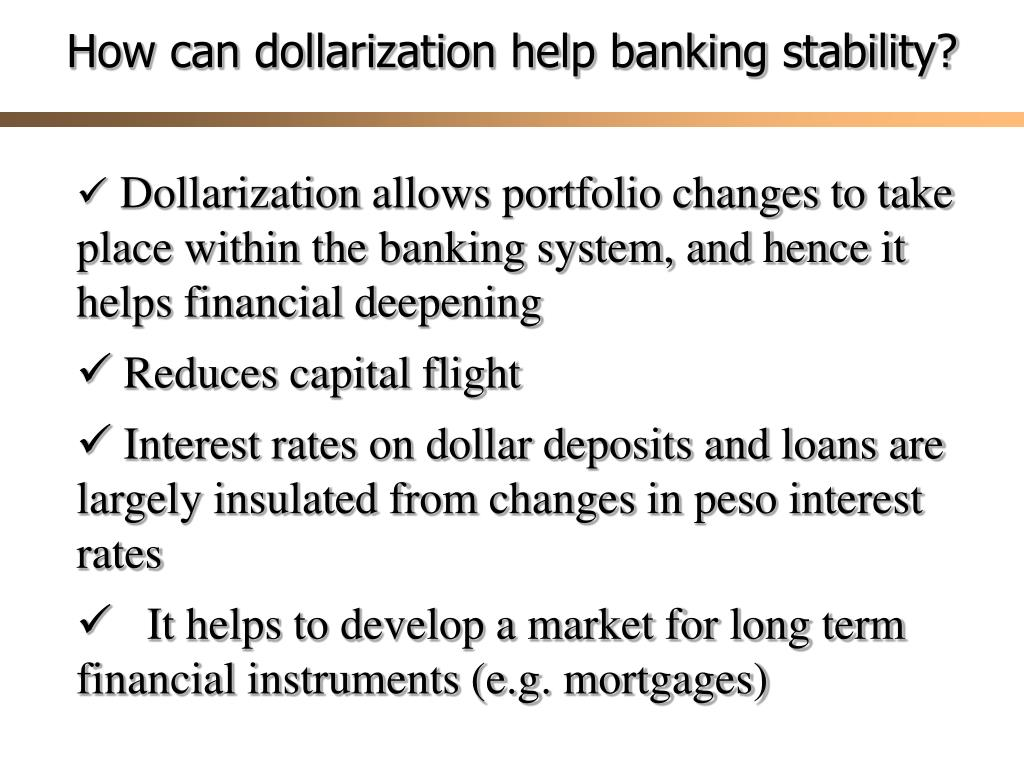 How can dollarization help banking stability?