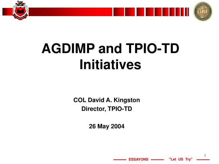 Agdimp and tpio td initiatives