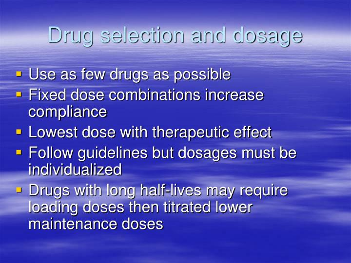 Drug selection and dosage