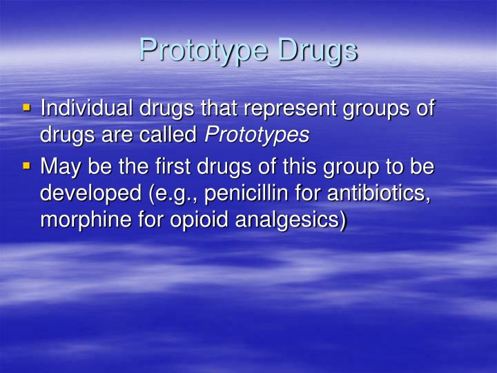 Prototype drugs