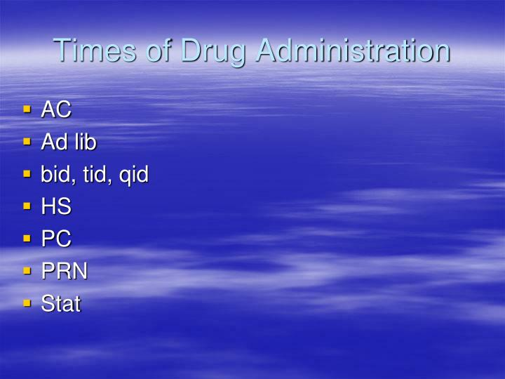 Times of Drug Administration