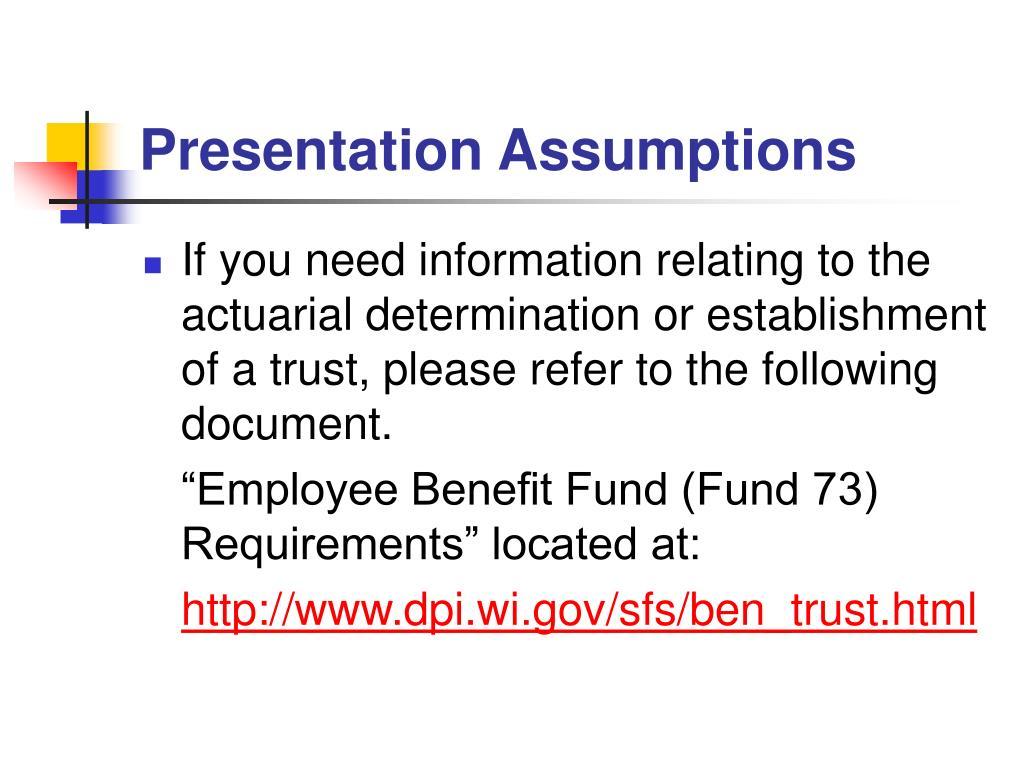 Presentation Assumptions