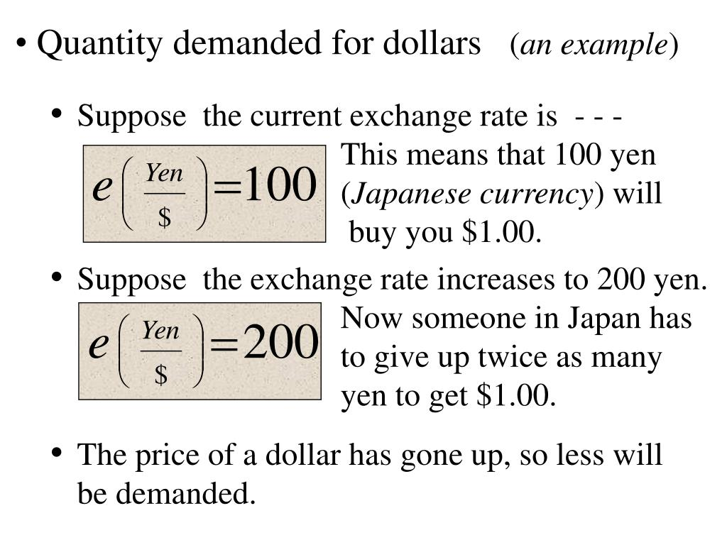 Suppose  the current exchange rate is  - - - This means that 100 yen