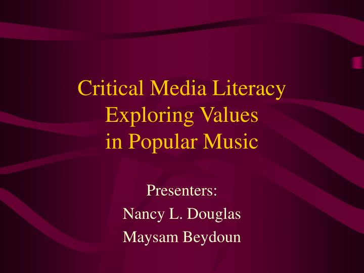 Critical media literacy exploring values in popular music