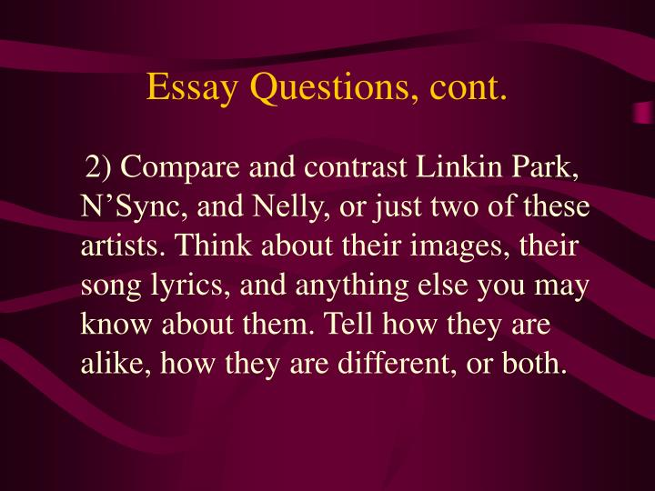 Essay Questions, cont.