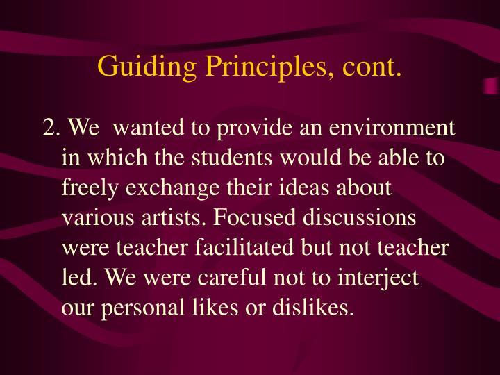 Guiding Principles, cont.