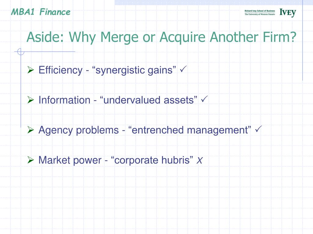 Aside: Why Merge or Acquire Another Firm?