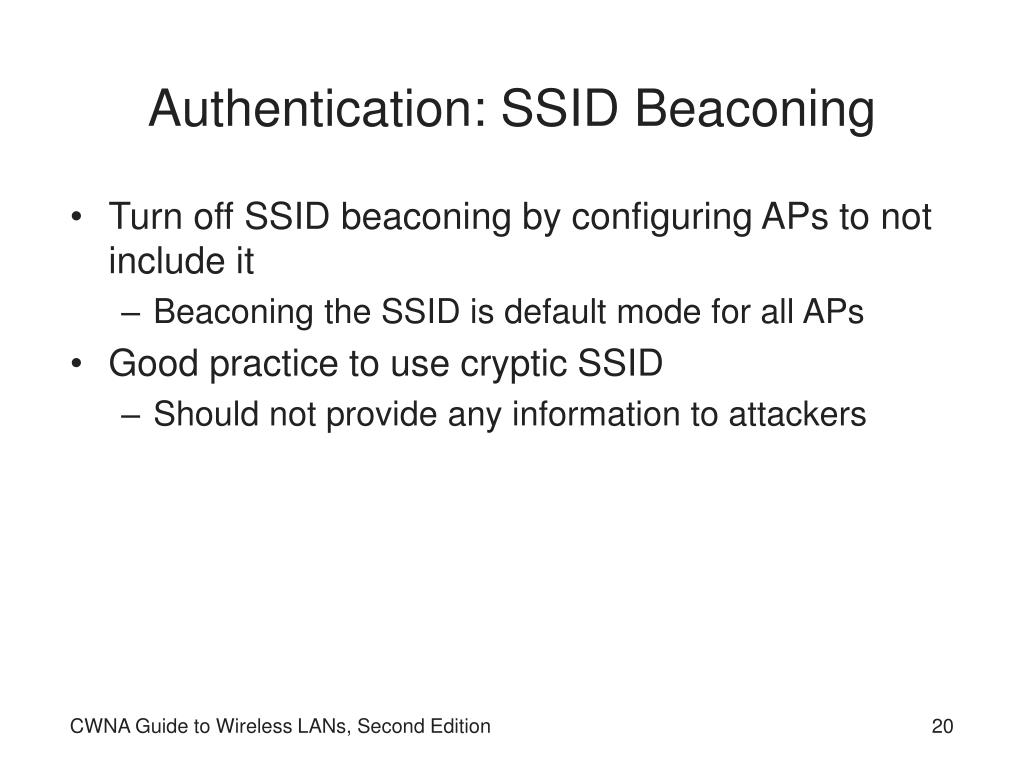 Authentication: SSID Beaconing