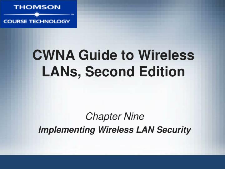 Cwna guide to wireless lans second edition