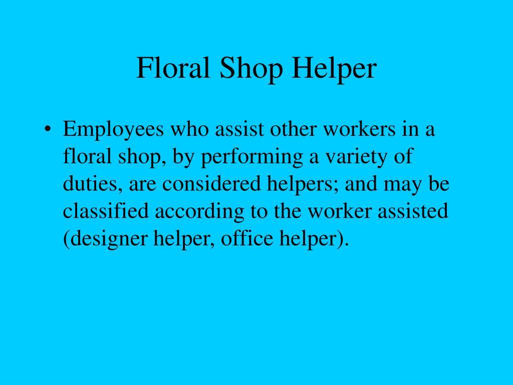 Floral Shop Helper