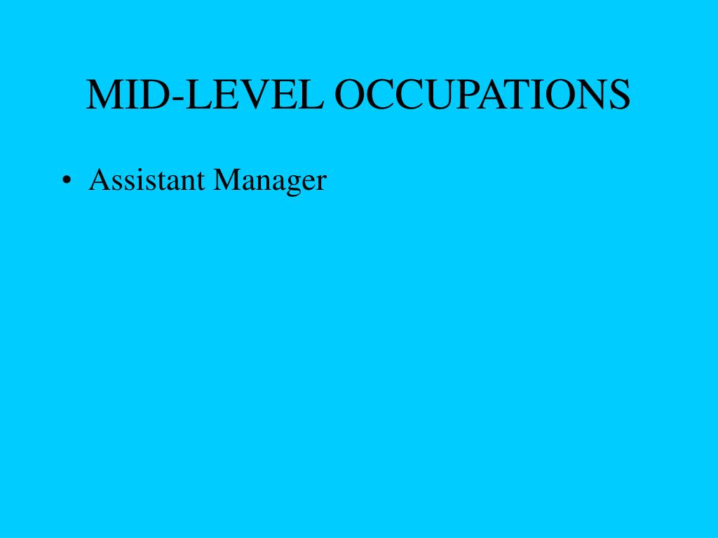 MID-LEVEL OCCUPATIONS