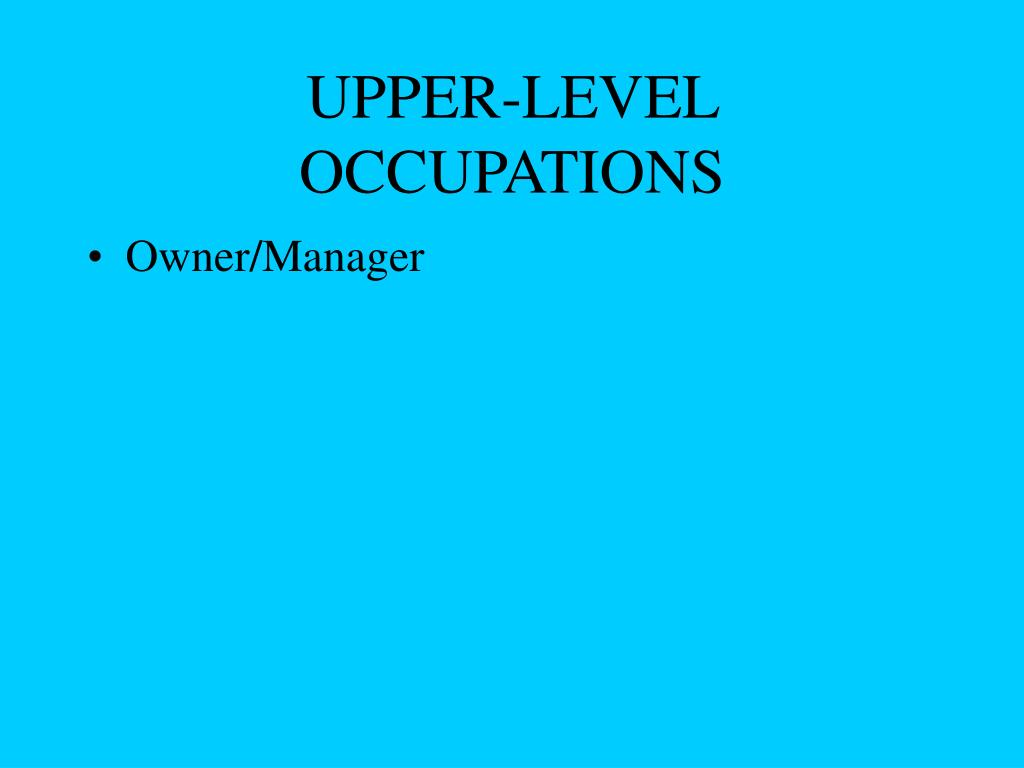 UPPER-LEVEL OCCUPATIONS