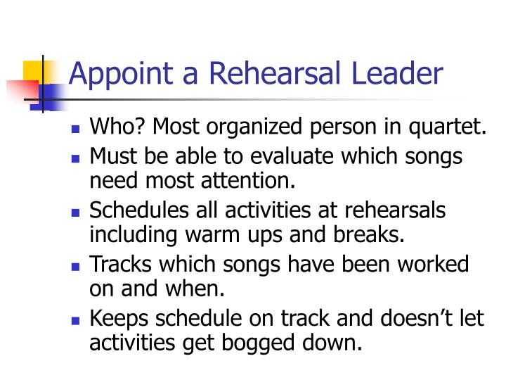 Appoint a Rehearsal Leader