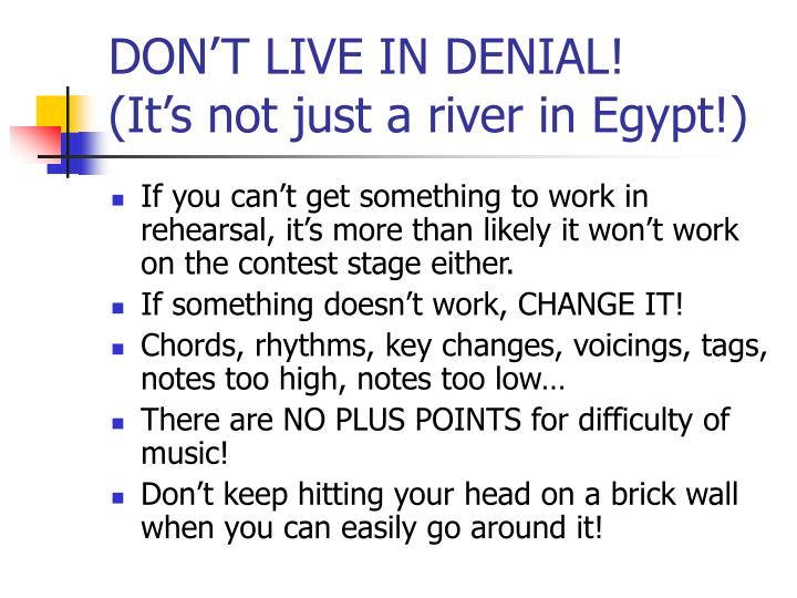 DON'T LIVE IN DENIAL!