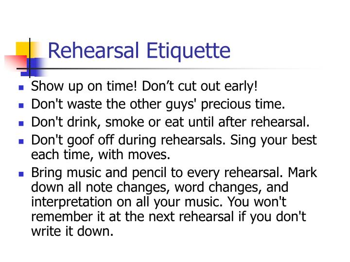 Rehearsal Etiquette