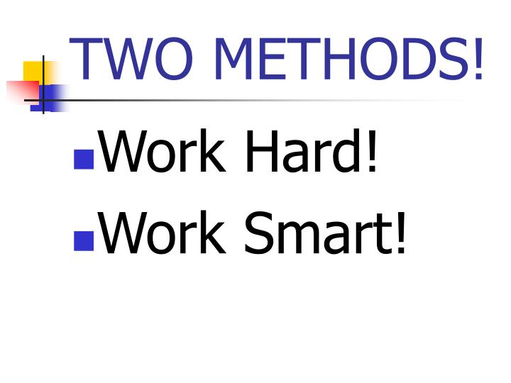 TWO METHODS!