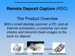 remote deposit capture rdc the product overview