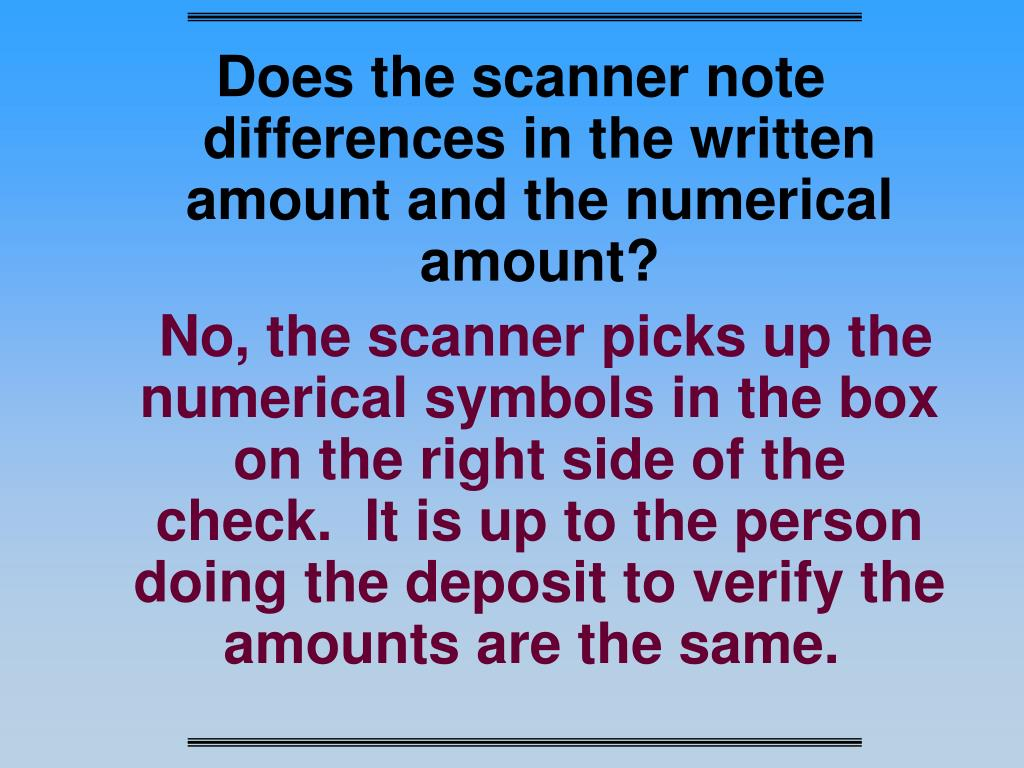 Does the scanner note differences in the written amount and the numerical amount?