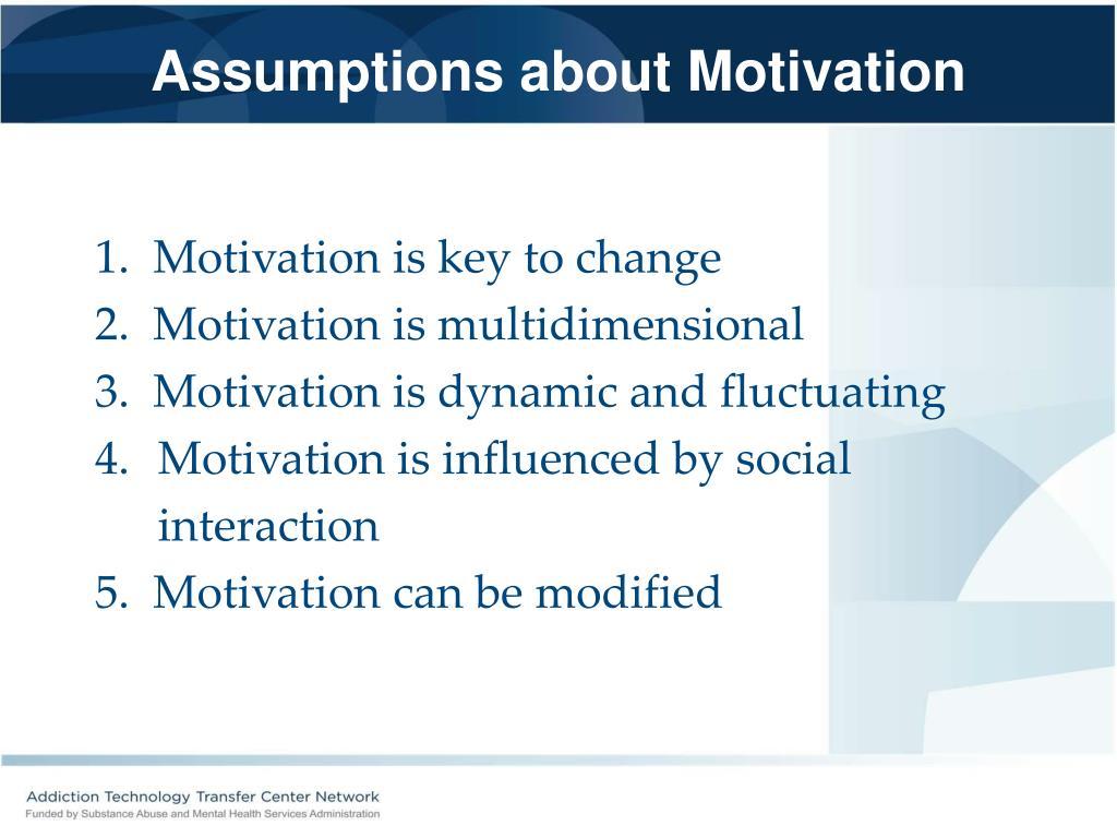 Assumptions about Motivation