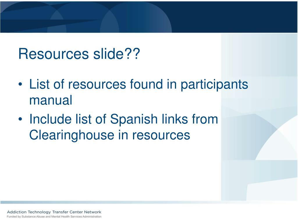 Resources slide??