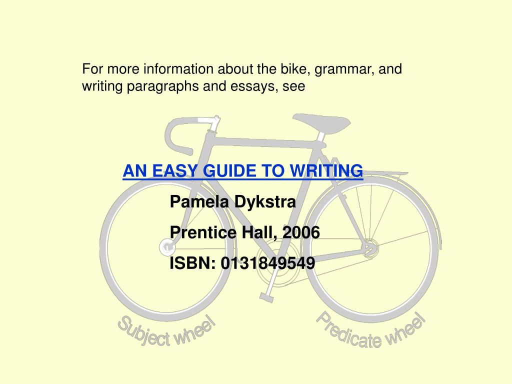 For more information about the bike, grammar, and  writing paragraphs and essays, see