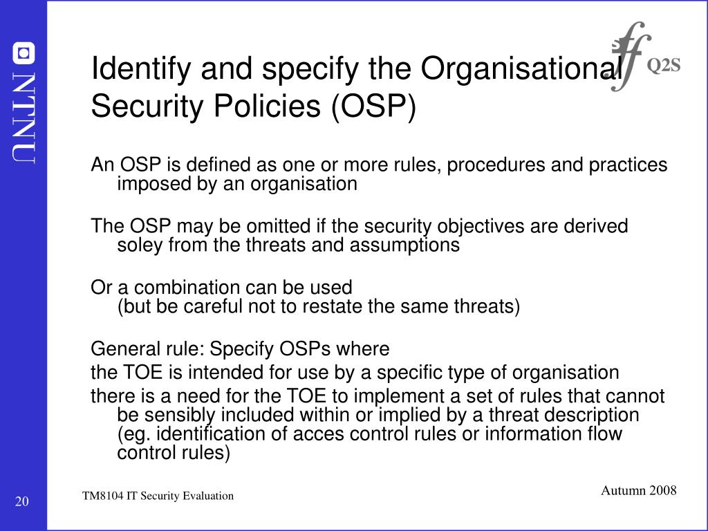 Identify and specify the Organisational Security Policies (OSP)