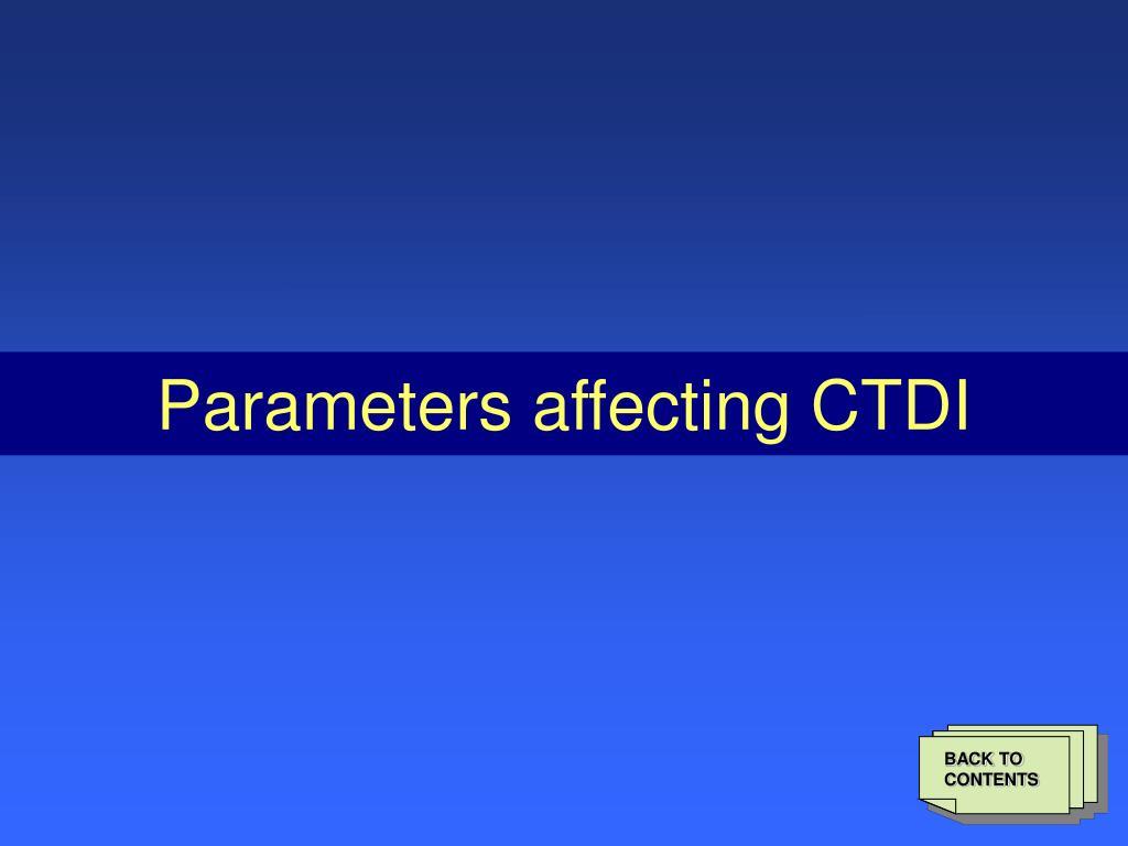 Parameters affecting CTDI