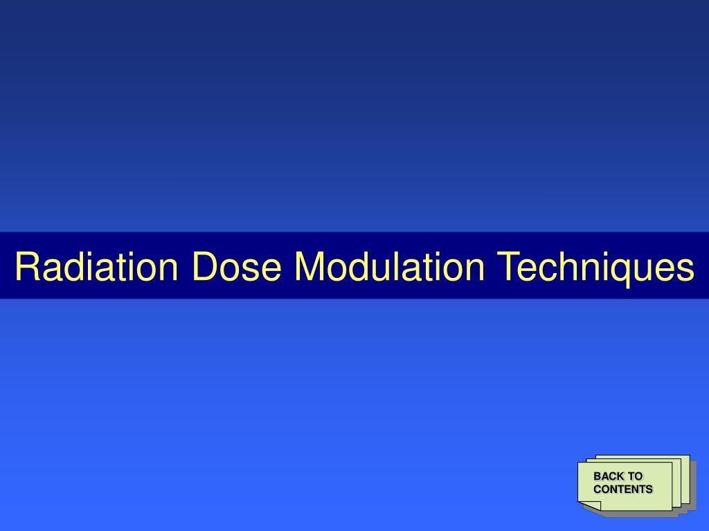 Radiation Dose Modulation Techniques