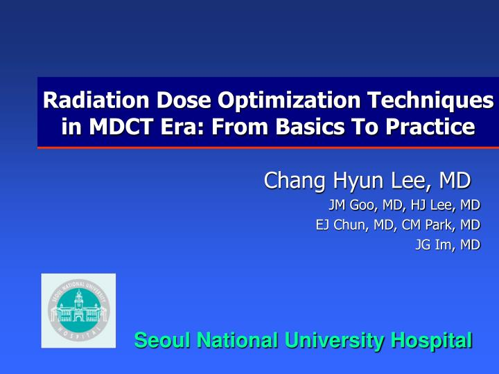 Radiation dose optimization techniques in mdct era from basics to practice l.jpg