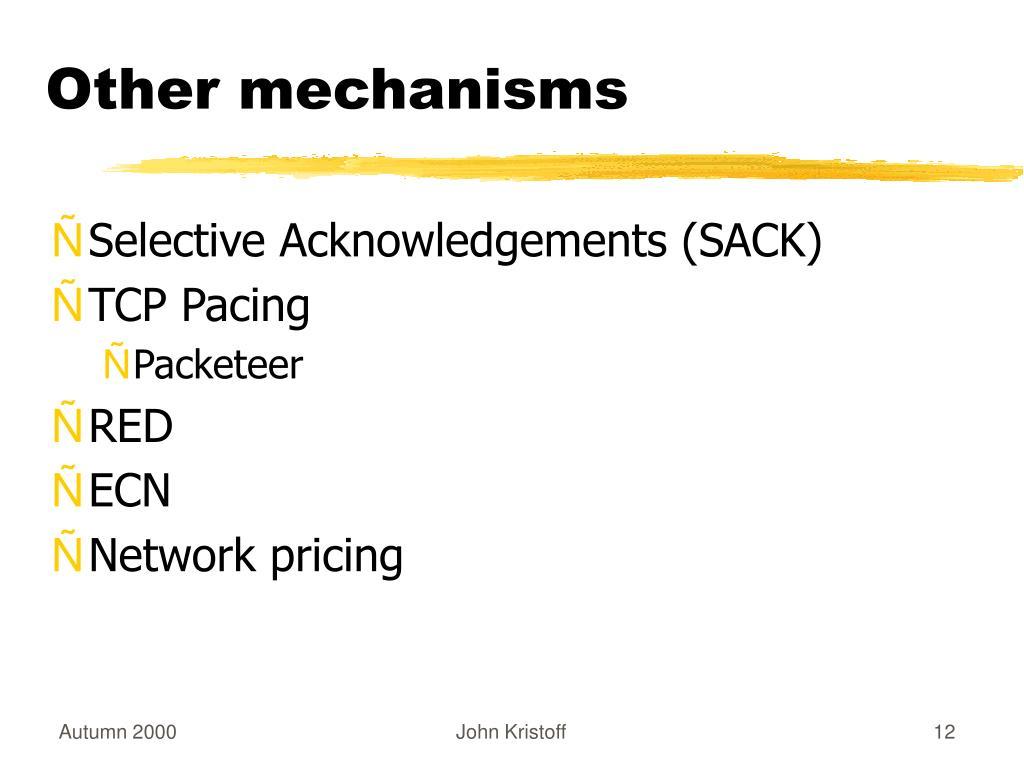 Other mechanisms