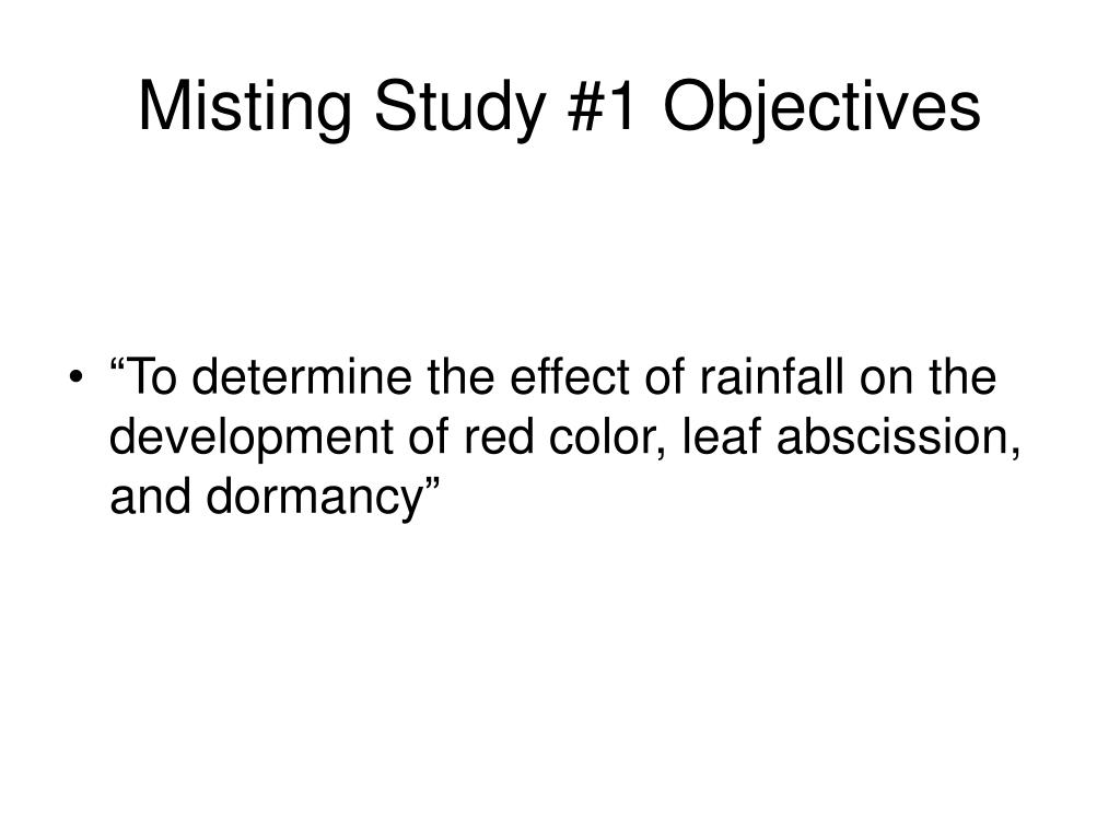 Misting Study #1 Objectives