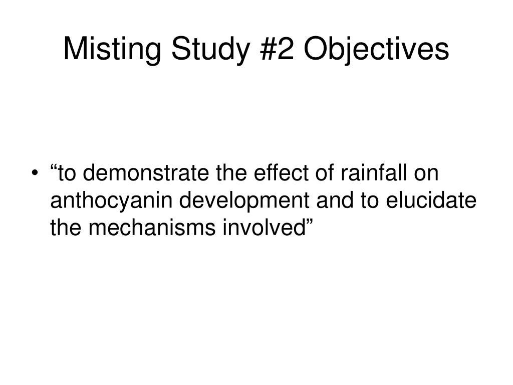 Misting Study #2 Objectives
