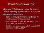 renal prophylaxis cont