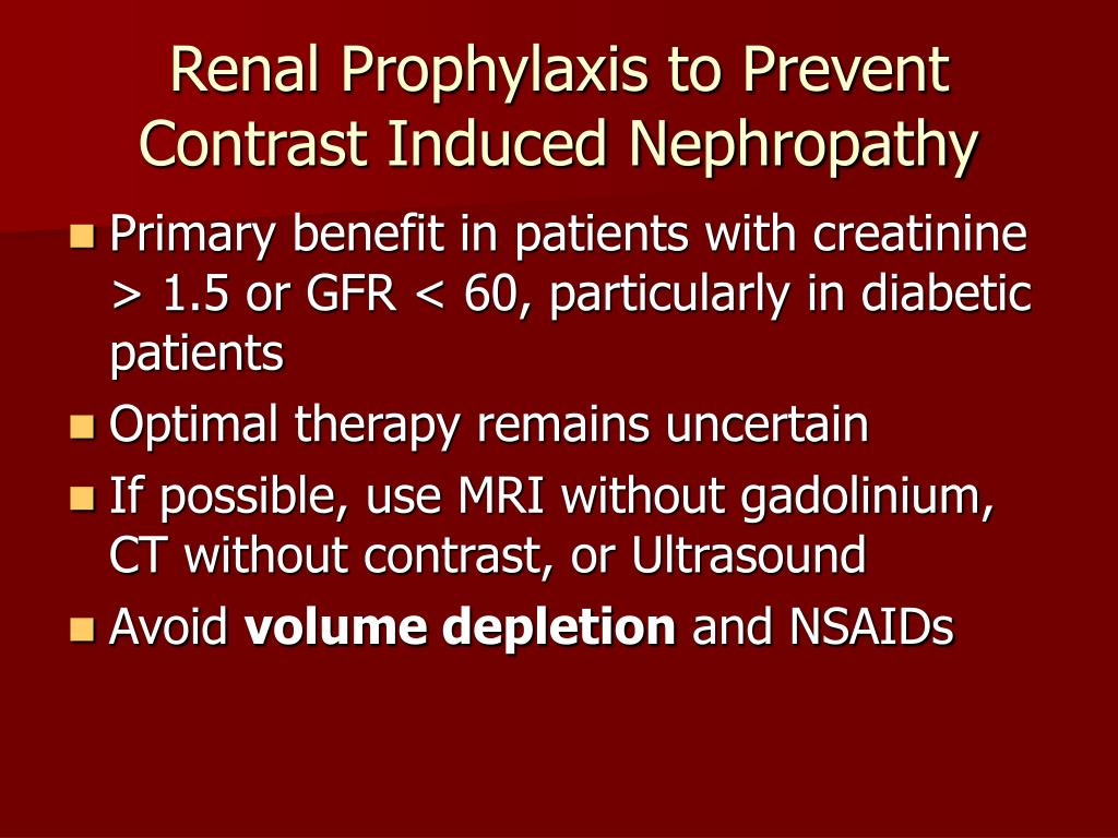 Renal Prophylaxis to Prevent Contrast Induced Nephropathy