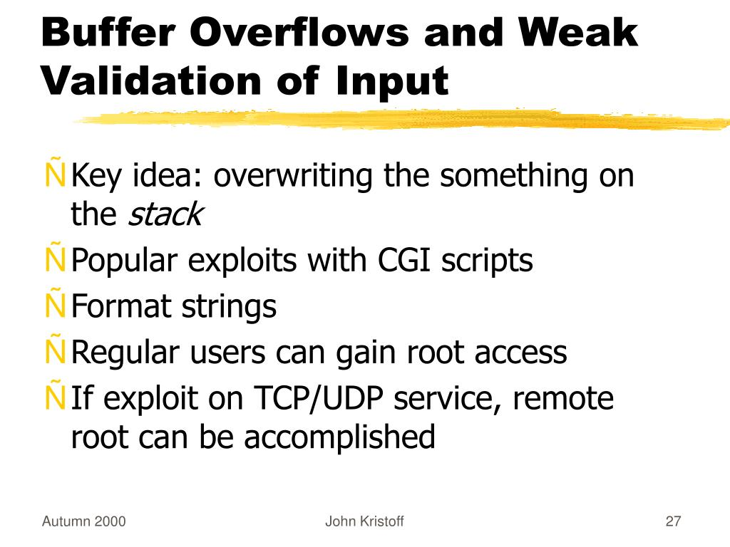 Buffer Overflows and Weak Validation of Input