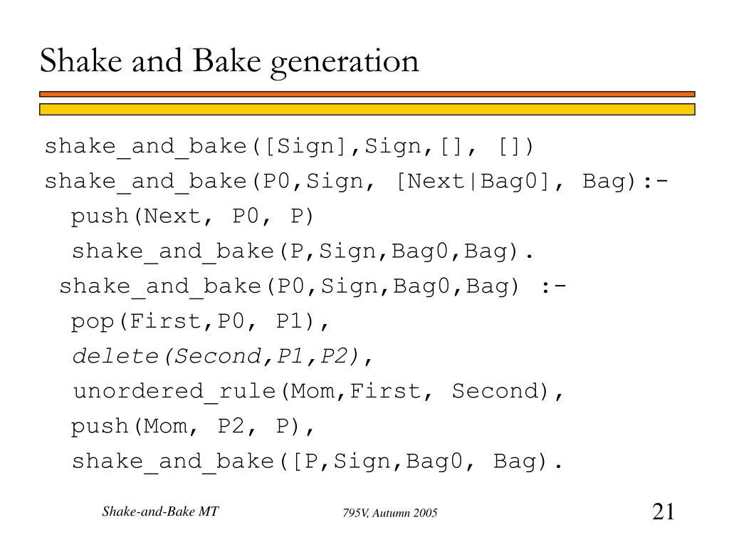 Shake and Bake generation