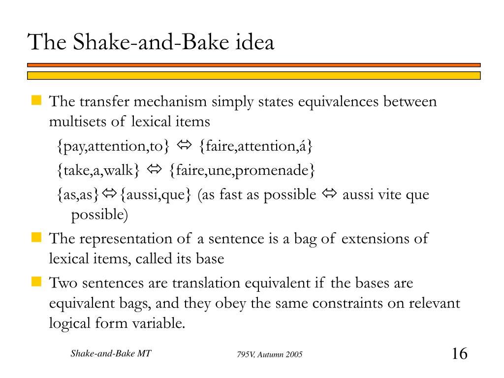 The Shake-and-Bake idea
