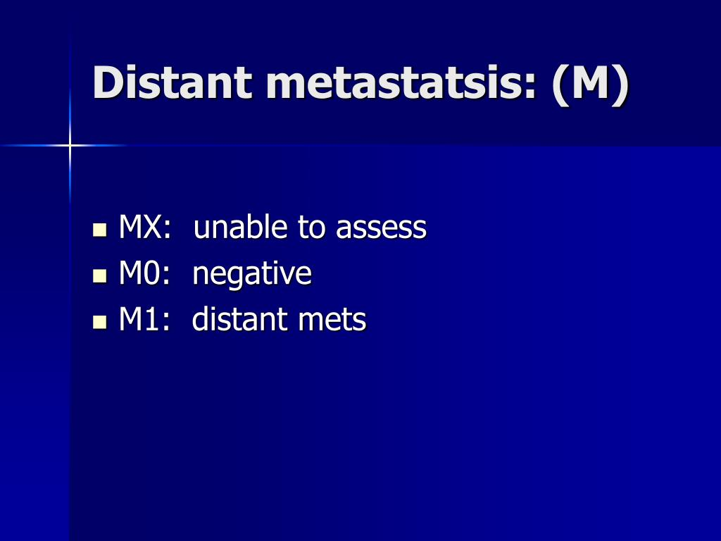 Distant metastatsis: (M)
