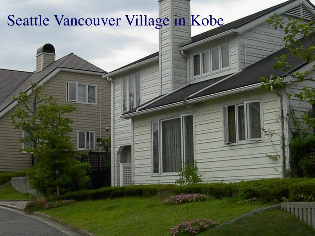 Seattle Vancouver Village in Kobe